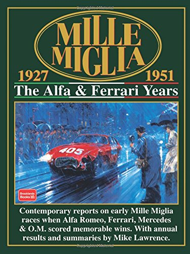 Mille Miglia, 1927-51: The Alpha and Ferrari Years (Mille Miglia Racing S.) por Mike Lawrence