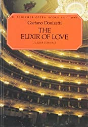The Elixir of Love (L'elisir d'amore): Opera Score Editions by Ruth Martin (1986-11-01)