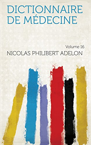 Dictionnaire de médecine Volume 16 par Nicolas Philibert Adelon