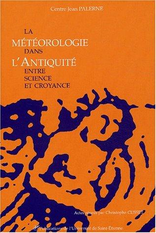 La météorologie dans l'Antiquité : Entre science et croyance par Collectif