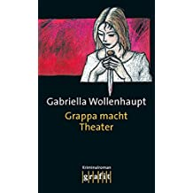 Grappa macht Theater: Maria Grappas 3. Fall