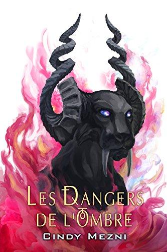 Les Dangers de l'Ombre: Une romance fantastique (Le Dernier Espoir t. 1)