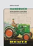 Handbuch Schlepper-Elektrik Deutz Baureihe FL 514, FL 612/712, D: Fehlersuche, Neuverkabelung, Schaltpläne, Kniffe, Tricks