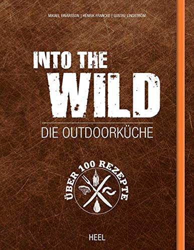 Into The Wild: Die Outdoorküche