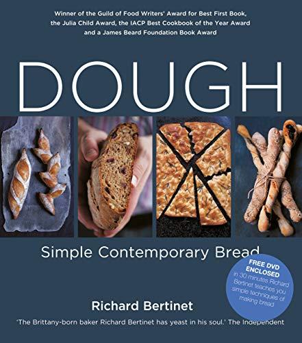 Dough: Simple Contemporary Bread (English Edition) por Richard Bertinet