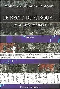Le récit du cirque...de la vallée des morts par Mohammed Alioum Fantouré
