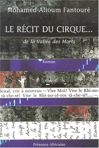 Le recit du cirque.de la vallee des morts par Mohamed-Alioum Fantoure