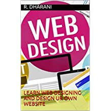LEARN WEB DESIGNING AND DESIGN UR OWN WEBSITE