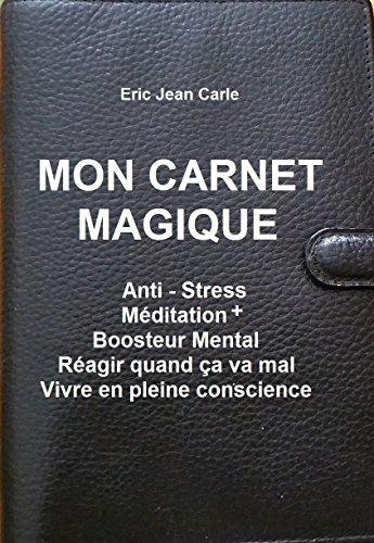 Couverture du livre MON CARNET MAGIQUE: C'est tout simple et ça change la vie !
