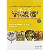 Nuovo Comprendere e tradurre. Materiali di lavoro. Per il biennio. Con CD-ROM vol. 1-2