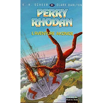 Perry Rhodan, tome 51 : L'Aventure akonide