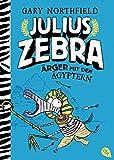 Julius Zebra - Ärger mit den Ägyptern (Die Julius Zebra-Bücher 3)