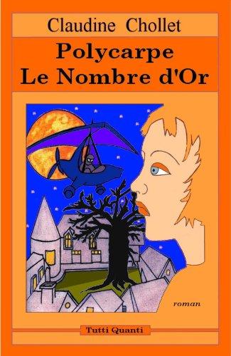LE NOMBRE D'OR (Les aventures de Polycarpe t. 4)