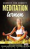 Meditation lernen, Meditation für Anfänger für mehr Ausgeglichenheit, Gelassenheit und Energie.: Schritt für Schritt (KURZ UND KNAPP 9)