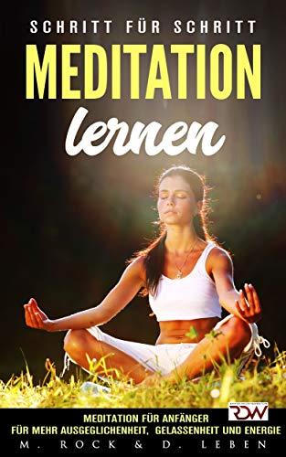 Meditation lernen, Meditation für Anfänger für mehr Ausgeglichenheit, Gelassenheit und Energie.: Schritt für Schritt (KURZ UND KNAPP 9) - Körper-welle Farbe