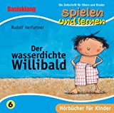 Der wasserdichte Willibald. CD