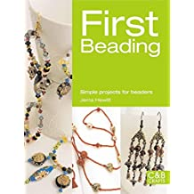 First Beading: Simple Projects for Beaders (C&B Crafts)