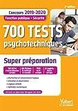 700 tests psychotechniques - Super préparation - Concours Fonction publique - Sécurité - 2019-2020...