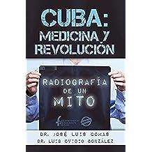 CUBA: MEDICINA Y REVOLUCIÓN. Radiografía de un mito