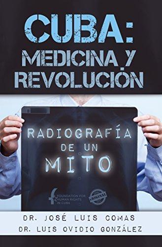 CUBA: MEDICINA Y REVOLUCIÓN. Radiografía de un mito por Dr. José Luis Comas