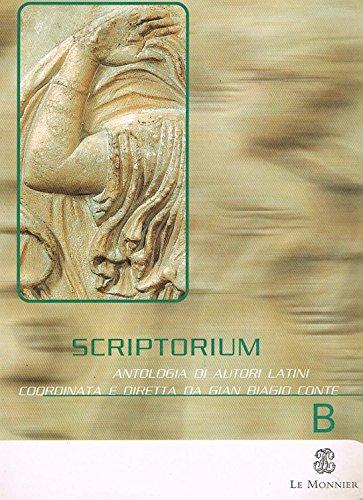 Scriptorium. Antologia di autori latini. Per le Scuole superiori