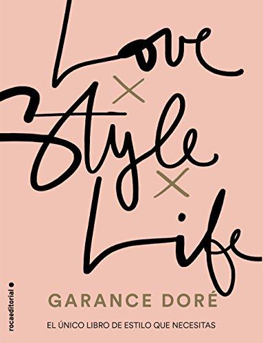 Love. Style. Life por Garance Dore