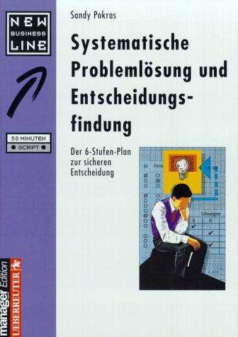 Systematische Problemlösung und Entscheidungsfindung