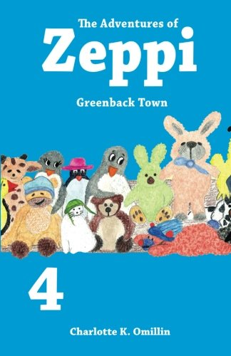 The Adventures of Zeppi: Greenback Town (Read and Draw with Zeppi, Band 4)