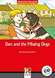 Dan and the Missing Dogs, mit 1 Audio-CD: Helbling Readers Red Series / Level 2 (A1/A2) (Helbling Readers Fiction)