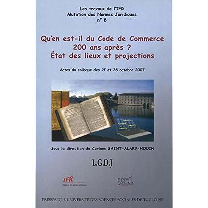 Qu'en est-il du code du commerce 200 ans après ?: États des lieux et projections (Travaux de l'IFR t. 8)