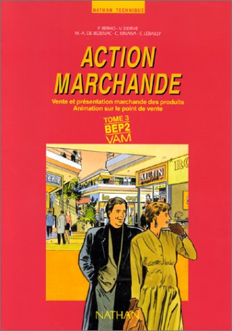 Action marchande BEP2, tome 3