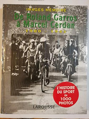 De Roland Garros a Marcel Cerdan 1900-1945