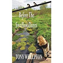 [ BEFORE THE SWALLOW DARES ] by Whelpton, Tony ( AUTHOR ) Jun-27-2013 [ Paperback ]