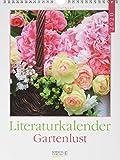 Literaturkalender Gartenlust 2020: Literarischer Wochenkalender * 1 Woche 1 Seite * literarische Zitate und Bilder * 24 x 32 cm -