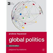 By Andrew Heywood Global Politics (Palgrave Foundations Series) (2nd edition)