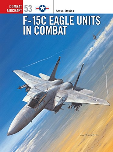 F-15C Eagle Units in Combat (Combat Aircraft) por Steve Davies
