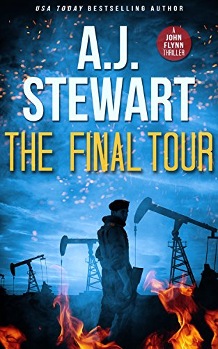The Final Tour (John Flynn Thrillers Book 1) (English Edition) par A.J. Stewart