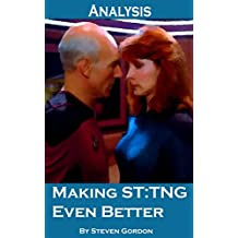 Making Star Trek: The Next Generation Even Better (Analysis) (Scifi TV Analysis Book 1) (English Edition)