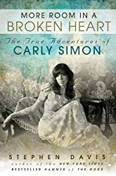 More Room in a Broken Heart: The True Adventures of Carly Simon by Stephen Davis (2012-01-10)