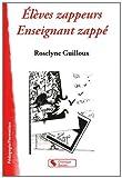 Elèves zappeurs Enseignant zappé de Roselyne Guilloux (8 septembre 2011) Broché