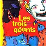 Les trois géants / une histoire dessinée par Emmanuelle Houdart | Houdart, Emmanuelle. Illustrateur
