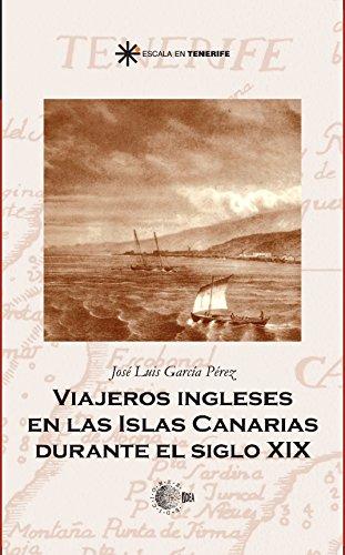 Viajeros ingleses en las islas canarias durante el siglo xix ...