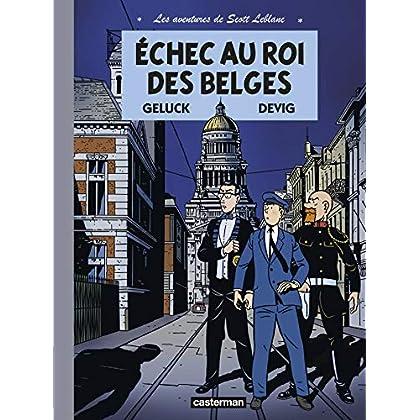Les aventures de Scott Leblanc, Tome 4 : Echec au roi des Belges