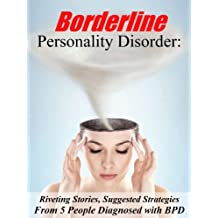 Borderline Personality Disorder: Riveting Stories, Suggested Strategies from 5 Women Diagnosed with BPD (Anthology) (English Edition)