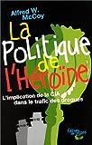 Image de La politique de l'heroine. l'implantation de la cia dans le trafic des drogues