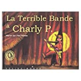 La Terrible Bande à Charly P.