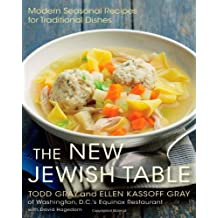 The New Jewish Table: Modern Seasonal Recipes for Traditional Dishes by Todd Gray (2013-03-05)