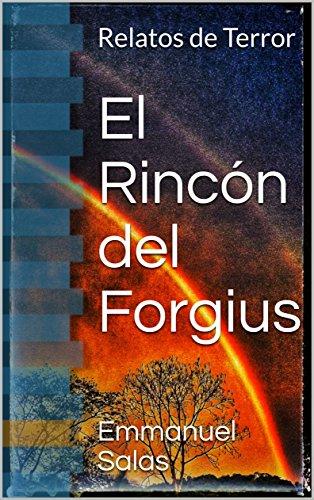 El Rincón del Forgius: Relatos de Terror por Emmanuel Salas