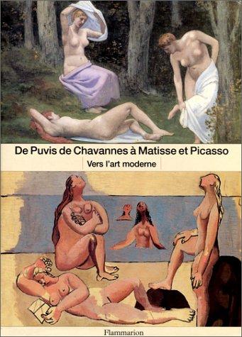 De Puvis de Chavannes à Matisse et Picasso : Vers l'art moderne par Serge Lemoine