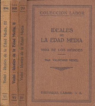 Ideales Culturales de la Edad Media / I: Vida de los HŽroes / II: Rom‡ntica Caballeresca / III: La Vida en las Ciudades